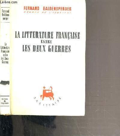 LA LITTERATURE FRANCAISE ENTRE LES DEUX GUERRES 1919-1939.