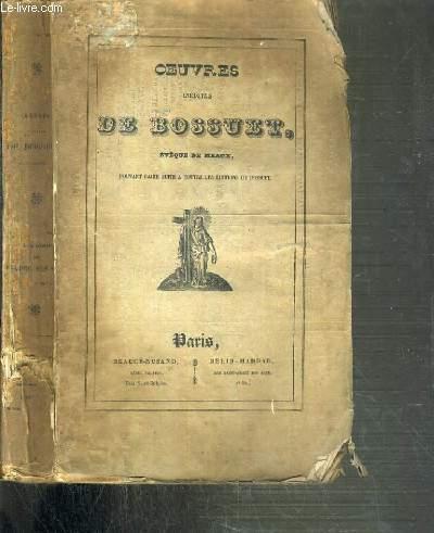 OEUVRES INEDITES DE BOSSUET - EVEQUE DE MEAUX DEDIEES A S.A.R. MONSEIGNEUR LE DUC DE BORDEAUX