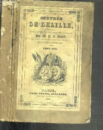 OEUVRES DE DELILLE PRECEDEES D'UNE NOTICE SUR SA VIE ET SES OUVRAGES - TOME VIII. L'IMAGINATION.