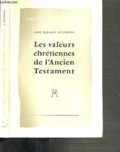 LES VALEURS CHRETIENNES DE L'ANCIEN TESTAMENT / BIBLE ET VIE CHRETIENNE