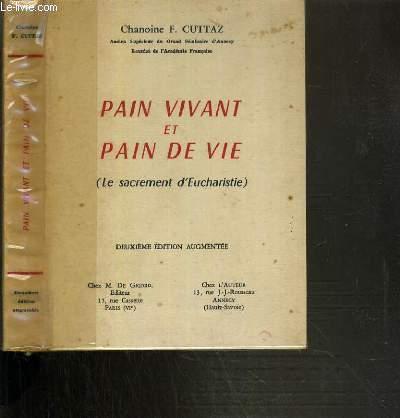 PAIN VIVANT ET PAIN DE VIE (LE SACREMENT D'EUCHARISTIE)