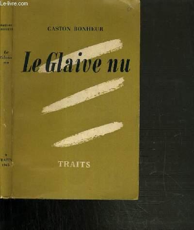 LE GLAIVE NU - (CHARLES DE GAULLE ET SON DESTIN) / CAHIERS DE TRAITS N°9.