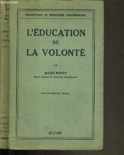 L'EDUCATION DE LA VOLONTE / BIBLIOTHEQUE DE PHILOSOPHIE CONTEMPORAINE