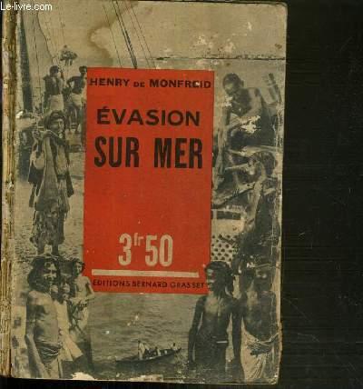EVASION SUR MER / COLLECTION LES GRANDS AVENTURIERS D'AUJOURD'HUI.