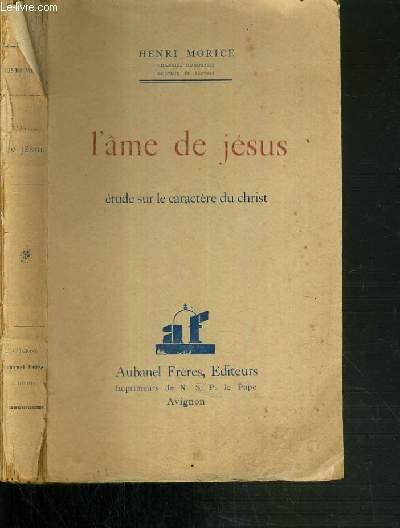 L'AME DE JESUS - ETUDE SUR LE CARACTERE DU CHRIST
