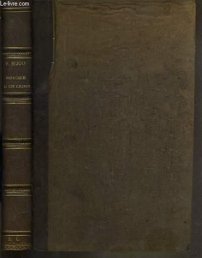 HISTOIRE D'UN CRIME - DEPOSTITION D'UN TEMOIN - EDITION ILLUSTREE PAR MM. J.-P. LAURENS, G. BRION, E. BAYARD; CHIFFLART....