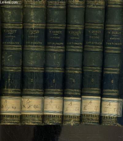 HISTOIRE DES ROMAINS DEPUIS LE TEMPS LES PLUS RECULES JUSQU'A LA FIN DU REGNE DES ANTONINS - 6 TOMES - 1 + 2 + 3 + 4 + 5 + 6 / COMPLET.