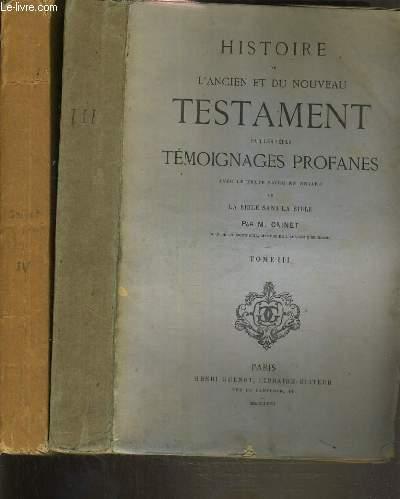 HISTOIRE DE L'ANCIEN ET DU NOUVEAU TESTAMENT PAR LES SEULS TEMOIGNAGES PROFANES - 2 TOMES - 3 + 4.