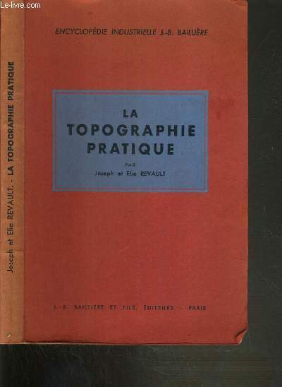 LA TOPOGRAPHIE PRATIQUE / ENCYCLOPEDIE INDUSTRIELLE J.-B. BAILLIERE