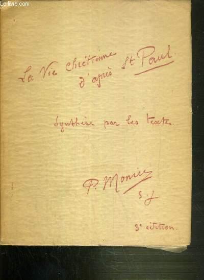 LA VIE CHRETIENNE D'APRES SAINT PAUL - SYNTHESE PAR LES TEXTES - 3ème EDITION