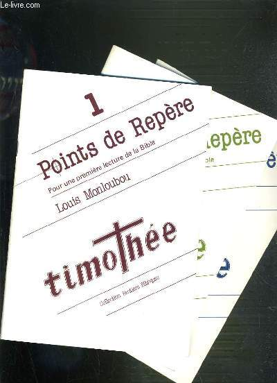 TIMOTHEE - POINT DE REPERE - POUR UNE PREMIERE LECTURE DE LA BIBLE / COLLECTION SENTIERS BIBLIQUES - 3 VOLUMES - 1 + 2 + 3/4.