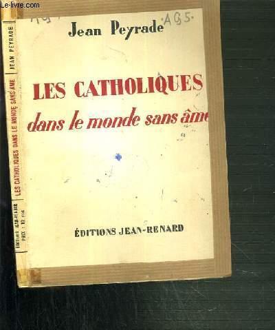 LES CATHOLIQUES DANS LE MONDE SANS AME