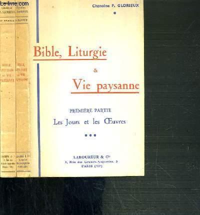 BIBLE, LITURGIE ET VIE PAYSANNE - 2 VOLUMES - 1ère PARTIE: LES JOURS ET LES OEUVRES - 2ème PARTIE: LES SAISONS ET LES TRAVAUX.