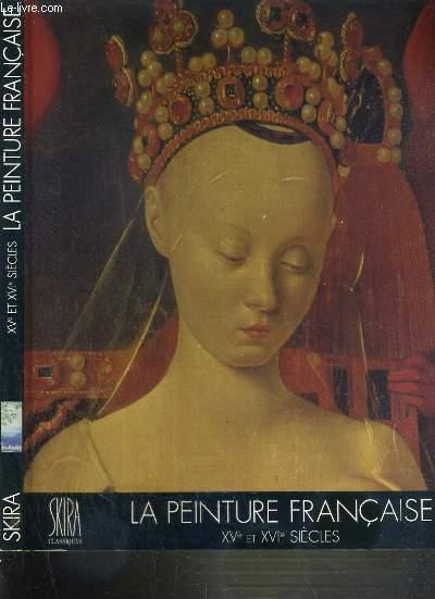 LA PEINTURE FRANCAISE XVe et XVIe SIECLES