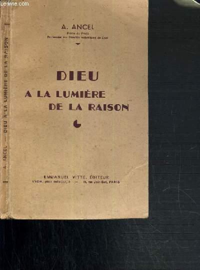 DIEU A LA LUMIERE DE LA RAISON