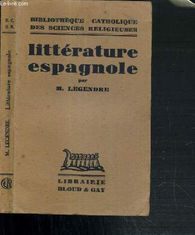 LITTERATURE ESPAGNOLE - BIBLIOTHEQUE CATHOLIQUE DES SCIENCES RELIGIEUSES