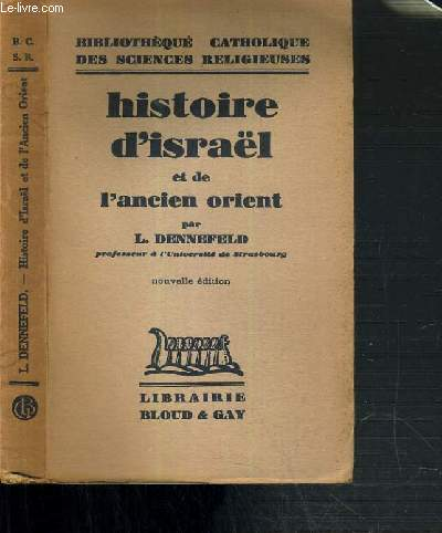 HISTOIRE D'ISRAEL ET DE L'ANCIEN ORIENT  - BIBLIOTHEQUE CATHOLIQUE DES SCIENCES RELIGIEUSES