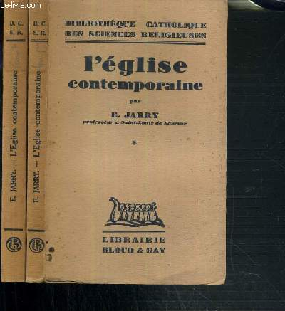 L'EGLISE CONTEMPORAINE - 2 TOMES - 1 + 2 - BIBLIOTHEQUE CATHOLIQUE DES SCIENCES RELIGIEUSES.