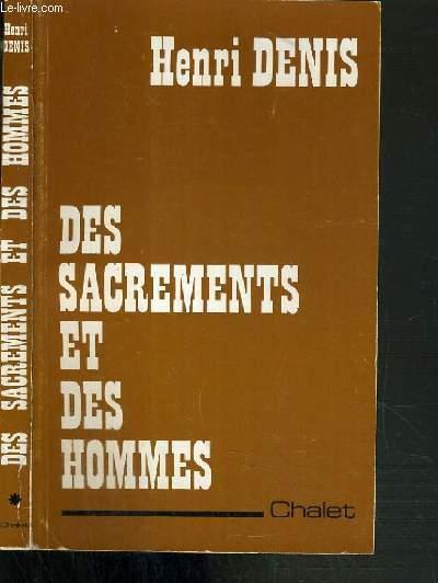 DES SACREMENTS ET DES HOMMES - DIX ANS APRES VATICAN II.
