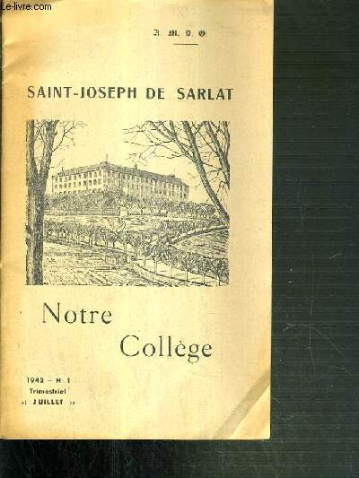 SAINT-JOSEPH DE SARLAT - NOTRE COLLEGE - N°1 . JUILLET