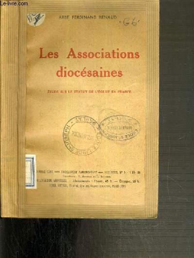 LES ASSOCIATIONS DIOCESAINES - ETUDE SUR LE STATUT DE L'EGLISE EN FRANCE