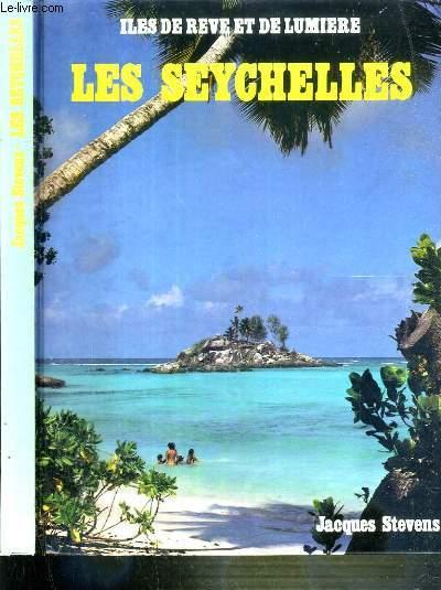 LES SEYCHELLES - ILES DE REVE ET DE LUMIERE + 1 livret