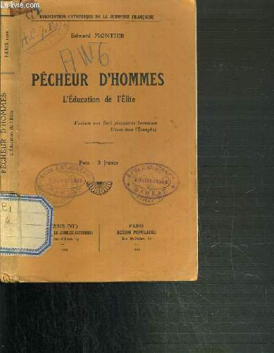 PECHEUR D'HOMMES - L'EDUCATION DE L'ELITE / ASSOCIATION CATHOLIQUE DE LA JEUNESSE FRANCAISE