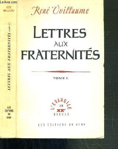LETTRES AUX FRATERNITES - TOME II. FRAGMENTS DE JOURNAL (1949-1959) / L'EVANGILE AU XXe SIECLE
