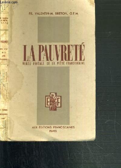 LA PAUVRETE - VERTU FONTALE DE LA PIETE FRANCISCAINE