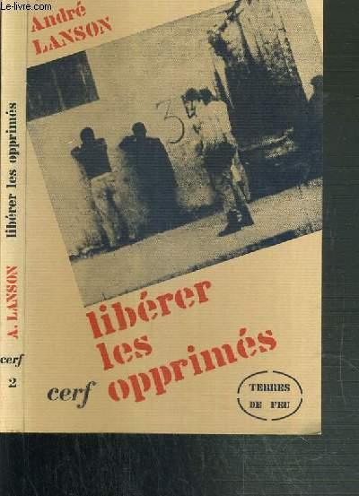 LIBERER LES OPPRIMES / COLLECTION TERRES DE FEU N° 2.