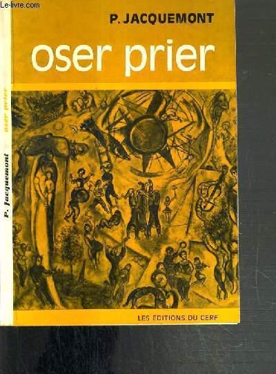 OSER PRIER OU L'ORIGINALITE DU CHRETIEN - 2ème EDITION