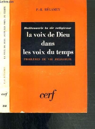 REDECOUVRIR LA VIE RELIGIEUSE - LA VOIX DE DIEU DANS LES VOIX DU TEMPS - PROBLEMES DE VIE RELIGIEUSE