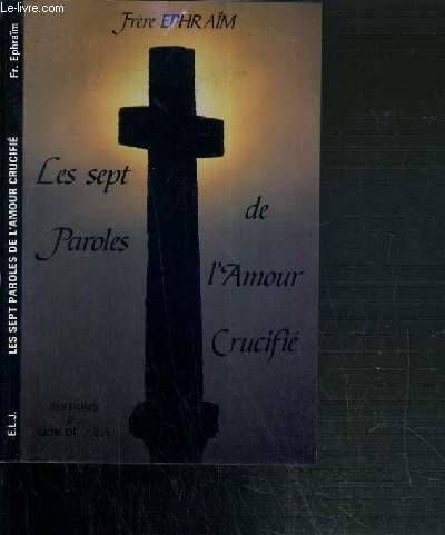 LES SEPT PAROLES DE L'AMOUR CRUCIFIE