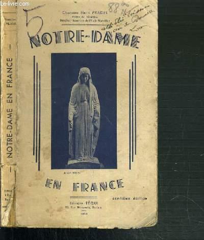 NOTRE-DAME EN FRANCE - BREVES LECTURES HISTORIQUES POUR MAI ET OCTOBRE ET POUR LES CEREMONIES EN FAVEUR DE LA PAIX DU DROIT