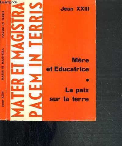 MATER ET MAGISTRA - PACEM IN TERRIS - MERE ET EDUCATRICE - LA PAIX SUR LA TERRE