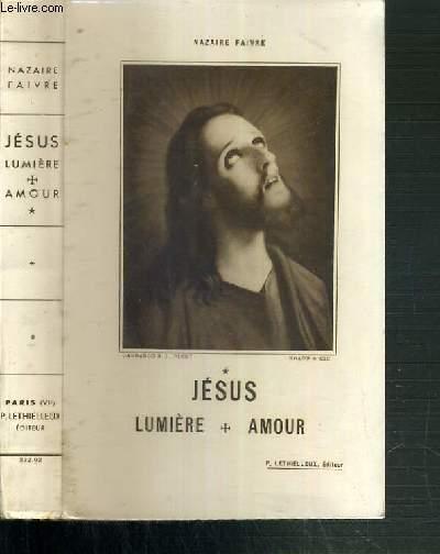 JESUS LUMIERE AMOUR - TOME 1. L'ENFANCE.