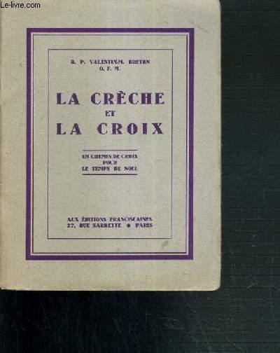 LA CRECHE ET LA CROIX - UN CHEMIN DE CROIX POUR LE TEMPS DE NOEL