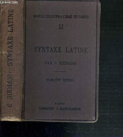 SYNTHAXE LATINE D'APRES LES PRINCIPES DE LA GRAMMAIRE HISTORIQUE  / NOUVELLE COLLECTION A L'USAGE DES CLASSES XI - 3ème EDITION