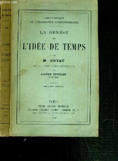 LA GENESE DE L'IDEE DE TEMPS / BIBLIOTHEQUE DE PHILOSOPHIE CONTEMPORAINE - 2ème EDITION