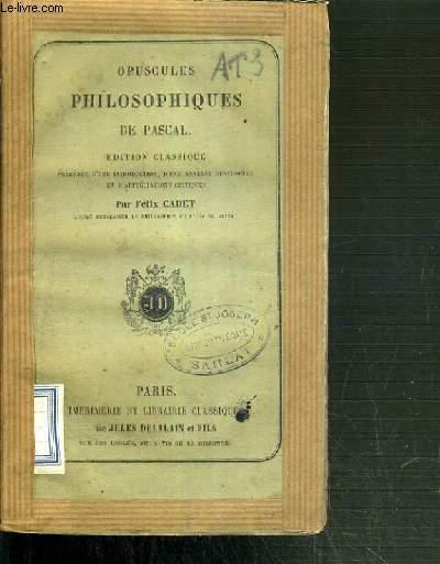 OPUSCULES PHILOSOPHIQUES DE PASCAL - EDITION CLASSIQE