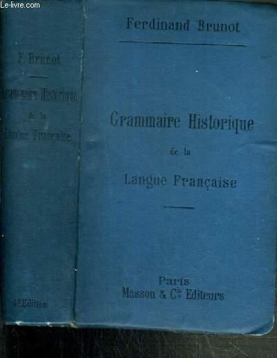 GRAMMAIRE HISTORIQUE DE LA LANGUE FRANCAISE - 4ème EDITION.