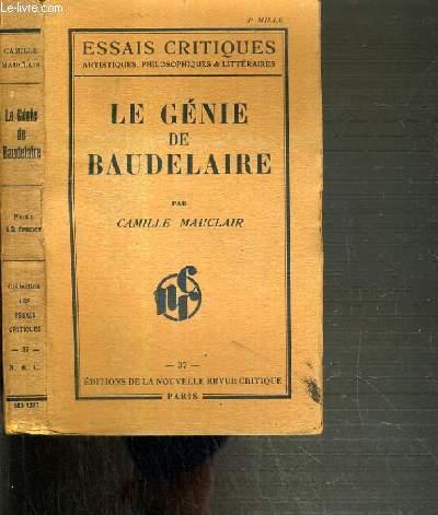 LE GENIE DE BAUDELAIRE - POETE - PENSEUR - ESTHETICIEN / ESSAIS CRITIQUES ARTISTIQUES, PHILOSOPHIQUES & LITTERAIRES N°37.