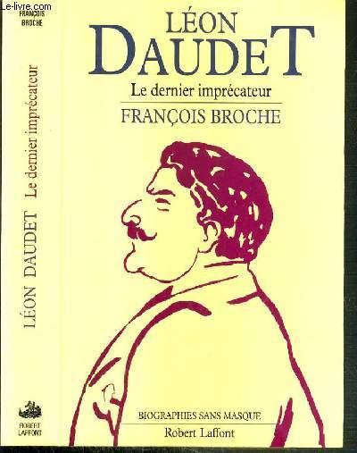LEON DAUDET - LE DERNIER PREDICATEUR