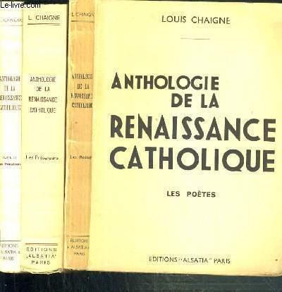 ANTHOLOGIE DE LA RENAISSANCE CATHOLIQUE - 3 TOMES - I + II + III / I. LES POETES - II. LES PROSATEURS - III. LES PROSATEURS NOUVELLE SERIE.