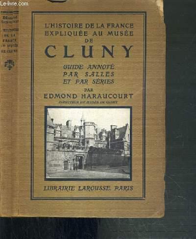 L'HISTOIRE DE LA FRANCE EXPLIQUEE AU MUSEE DE CLUNY - GUIDE ANNOTE PAR SALLES ET PAR SERIES