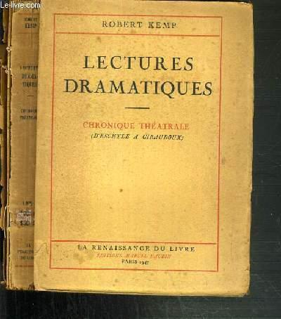 LECTURES DRAMATIQUES - CHRONIQUE THEATRALE (D'ESCHYLE A GIRAUDOUX)