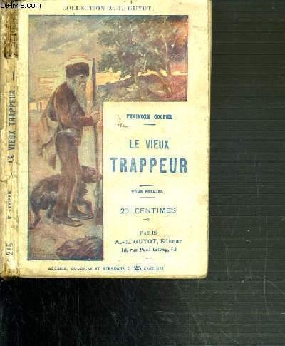 LE VIEUX TRAPPEUR - TOME PREMIER - N°215 / COLLECTION A.-L. GUYOT