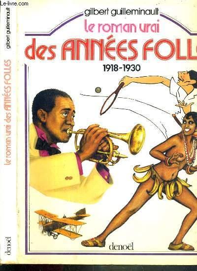 LE ROMAN VRAI DES ANNEES FOLLES 1918-1930
