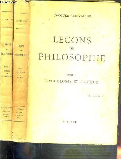 LECONS DE PHILOSOPHIES - 2 TOMES - TOME 1. PSYCHOLOGIE ET LOGIQUE - TOME 2.MORALE ET METAPHYSIQUE.