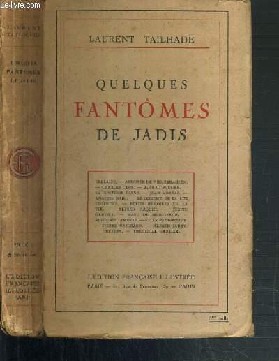 QUELQUES FANTOMES DE JADIS - VERLAINE - AUGUSTE DE NIEDERHAUSEN - CHARLES CROS - ALFRED POUSSIN - LA COMTESSE DIANE...